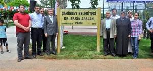 Dr. Ersin Arslan'ın ismi Şahinbey'de yaşıyor