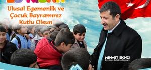 Belediye Başkanı Mehmet Ekinci'den 23 Nisan kutlaması