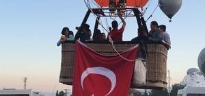 Sıcak hava balonları 15 Temmuz için havalandı