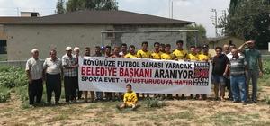 Köylerine futbol sahası yapacak belediye başkanı arıyorlar