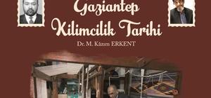 """Büyükşehir, """"Gaziantep Kilimcilik Tarihi"""" adlı kitabı yayımladı"""