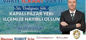 Başkan Bozkurt'tan kapalı pazar yeri müjdesi