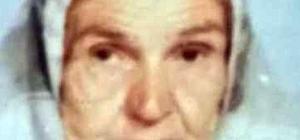 3 gündür kayıp olan yaşlı kadın ölü bulundu