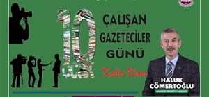 Başkan Cömertoğlu'ndan 10 Ocak Çalışan Gazeteciler Günü mesajı