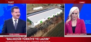"""Yücel Yılmaz: """"Balıkesir Türkiye'ye Lazım"""""""