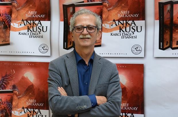 Arif Balkanay'dan bir roman; 'Anka Kuşu - Karcı Dağı Efsanesi'