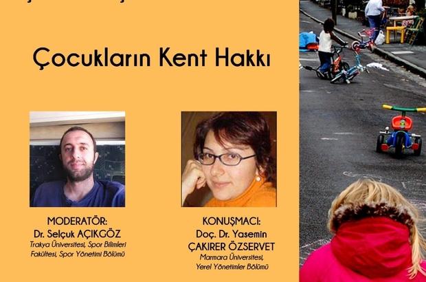Edirne'de çocukların kent hakkı konuşuldu