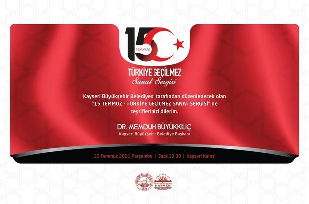 """Büyükşehir'den """"15 Temmuz Türkiye Geçilme' Sanat Sergisi"""