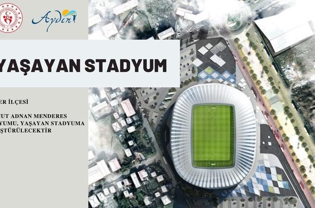 Adnan Menderes Stadyu'munun çehresi değişecek