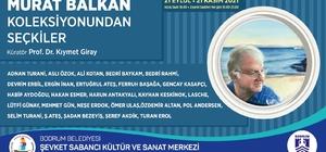 Bodrum Belediyesi'nden Murat Balkan'ın anısına sergi