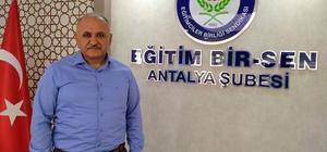 """Eğitim Bir Sen Antalya Şube Başkanı Miran: """"Acilen adım atılmalı, okulların hizmetli ihtiyacı karşılanmalı"""""""
