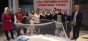 Dörtyol'da ev hanımları balık ağı örecek